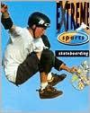 Skateboarding Skateboarding - Ben Roberts, Ian Smith, Tim Rainger