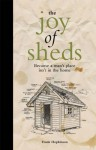 The Joy of Sheds - Frank Hopkinson