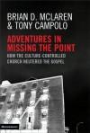Adventures in Missing the Point - Brian D. McLaren, Tony Campolo, Zondervan