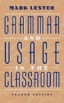 Grammar and Usage in the Classroom (2nd Edition) - Mark Lester