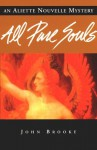 All Pure Souls (Aliette Nouvelle Mystery) - John Brooke