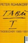 Tabu I: Tagebücher 1989-1991 - Peter Rühmkorf