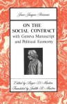 On the Social Contract: with Geneva Manuscript and Political Economy - Jean-Jacques Rousseau, Roger D. Masters, Judith R. Masters