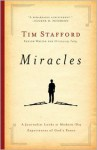 Miracles: A Journalist Looks at Modern-Day Experiences of God's Power - Tim Stafford