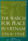 The Search For Peace In Vietnam 1964-1968 - Lloyd C. Gardner, Ted Gittinger