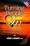 Turning People on: How to Be an Encouraging Person - Lewis E. Losoncy
