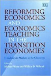 Reforming Economics and Economics Teaching in the Transition Economies: From Marx to Markets in the Classroom - Michael Watts