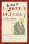 The Business Devil's Dictionary - David James