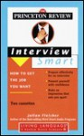 Princeton Review Interview Smart: How to Get the Job You Want (Living Language Series) - Princeton Review, Living Language, Julian Fleisher