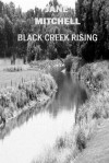 Black Creek Rising - Jane Mitchell, Carol Bolton McCoy; front cover, Jane Mitchell; back cover