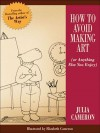 How to Avoid Making Art - Julia Cameron