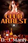 Club Arrest - D.J. Manly