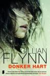 Donker hart - Gillian Flynn