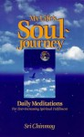 My Life's Soul-Journey: Daily Meditations for Ever-Increasing Spiritual Fulfillment - Sri Chinmoy