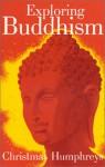 Exploring Buddhism - Christmas Humphreys