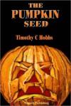 The Pumpkin Seed - Timothy C. Hobbs