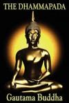 The Dhammapada - Gautama Buddha