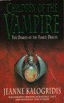 Children of the Vampire (The Diaries of the Family Dracul) - Jeanne Kalogridis