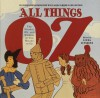 All Things Oz: The Wonder, Wit, and Wisdom of The Wizard of Oz - Linda Sunshine