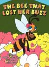 The Bee That Lost Her Buzz - Debbie Colleen Hunt, David Baker