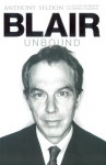 Blair Unbound - Anthony Seldon, Peter Snowdon, Daniel Collings