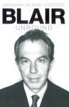 Blair Unbound - Anthony Seldon, Peter Snowdon, Daniel Collings