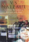 Letters Between A Father And Son - V.S. Naipaul, Seepersad Naipaul, Kamla Naipaul