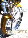 Blind - Jade C. Jamison