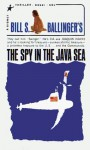 The Spy in the Java Sea - Bill S. Ballinger