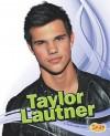 Taylor Lautner - Sheila Griffin Llanas