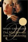 Das Mädchen Mit Dem Perlenohrring: Roman - Tracy Chevalier, Ursula Wulfekamp