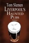 Liverpool's Haunted Pubs 1 - Tom Slemen