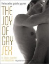 The Joy of Gay Sex - Charles Silverstein, Felice Picano