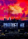 Protect Me (The Protected Love Series) - Jennifer Culbreth