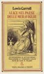 Alice nel Paese delle Meraviglie - Lewis Carroll, Alex R. Falzon, Attilio Brilli, Tommaso Giglio
