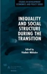 Inequality and Social Structure During the Transition - Michael Dahl, Vladimir Mikhalev