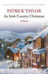 An Irish Country Christmas. Patrick Taylor - Taylor