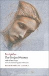 The Trojan Women and Other Plays (Oxford World's Classics) - Euripides, James Morwood, Edith Hall