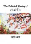 The Complete Poetry of Hugh Fox 1966-2007 - Hugh Fox, Kyle Torke, M. Stefan Strozier