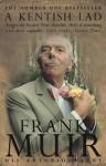 A Kentish Lad. by Frank Muir - Frank Muir