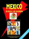 Mexico Business Law Handbook - USA International Business Publications, USA International Business Publications