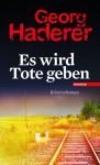 Es wird Tote geben - Georg Haderer