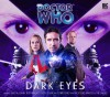 Doctor Who: Dark Eyes - Nicholas Briggs, Paul McGann