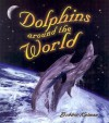 Dolphins Around The World - Bobbie Kalman