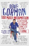 Too Much Information: Or: Can Everyone Just Shut Up for a Moment, Some of Us Are Trying to Think - Dave Gorman