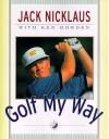 Golf My Way - Jack Nicklaus