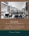 Bartleby, the Scrivener a Story of Wall-Street (eBook) - Herman Melville