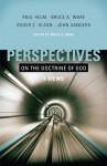 Perspectives on the Doctrine of God - Bruce Ware, Paul Helm, Roger E. Olson, John Sanders