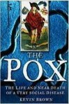 Pox: The Life and Near Death of a Very Social Disease - Kevin Brown
