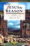 Jesus the Reason - James W. Sire
